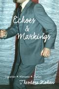 Echoes and Markings: Vignettes, Memoirs and Stories