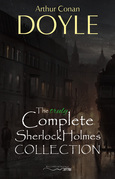 The Truly Complete Sherlock Holmes Collection (the 60 official stories + the 6 unofficial stories)