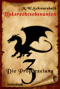 Linksrechtsobenunten - Band 3: Die Prophezeiung