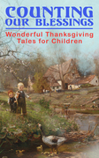 Counting Our Blessings: Wonderful Thanksgiving Tales for Children