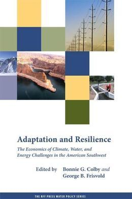 "Adaptation and Resilience: ""The Economics of Climate, Water, and Energy Challenges in the American Southwest"""