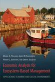 Economic Analysis for Ecosystem-Based Management: Applications to Marine and Coastal Environments