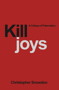 Killjoys: A Critique of Paternalism