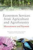Ecosystem Services from Agriculture and Agroforestry: Measurement and Payment