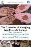 The Economics of Managing Crop Diversity On-farm: Case studies from the Genetic Resources Policy Initiative
