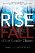 The Rise (and Fall) of the Secular Church: Observations of the Church Since Whatever Happened to Worship?