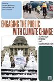 Engaging the Public with Climate Change: Behaviour Change and Communication