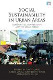 Social Sustainability in Urban Areas: Communities, Connectivity and the Urban Fabric