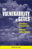 Mark Pelling - The Vulnerability of Cities: Natural Disasters and Social Resilience