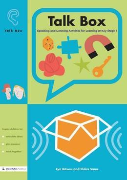 Talk Box: Speaking and Listening Activities for Learning at Key Stage 1