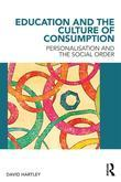 Education and the Culture of Consumption: Personalisation and the Social Order