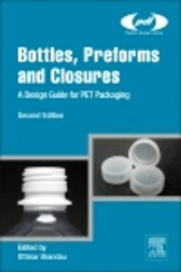 Bottles, Preforms and Closures: A Design Guide for PET Packaging