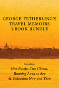 George Fetherling's Travel Memoirs 3-Book Bundle