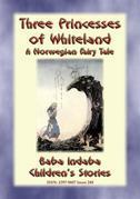THREE PRINCESSES OF WHITELAND - A Norwegian Fairy Tale