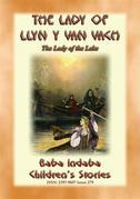 THE LADY OF LLYN Y VAN VACH or The Lady of the Lake - A Welsh Legend