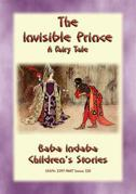 THE INVISIBLE PRINCE - A European Fairy Tale