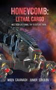 Honeycomb: Lethal Cargo