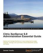 Citrix Xenserver 6.0 Administration Essential Guide
