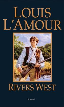 Rivers West: A Novel