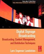 Digital Signage Broadcasting: Content Management and Distribution Techniques
