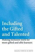 Including the Gifted and Talented: Making Inclusion Work for More Gifted and Able Learners