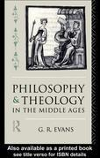 Philosophy and Theology in the Middle Ages