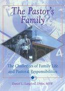 The Pastor's Family: The Challenges of Family Life and Pastoral Responsibilities