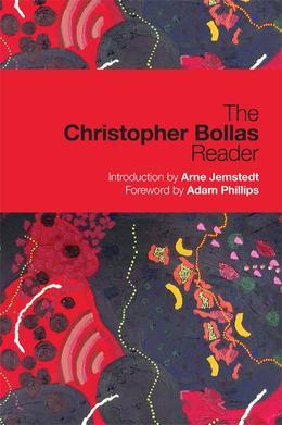 The Christopher Bollas Reader