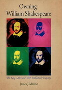Owning William Shakespeare: The King's Men and Their Intellectual Property
