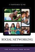 Social Networking: The Ultimate Teen Guide