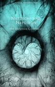 Nietzsche and Napoleon: The Dionysian Conspiracy