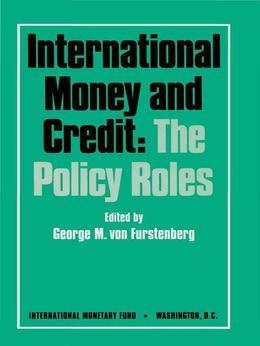 International Money and Credit: The Policy Roles