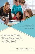Common Core State Standards for Grade 6: Language Arts Instructional Strategies and Activities