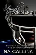 Angels of Mercy  Diary of a Quarterback Part I