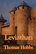 Leviathan: Or the Matter, Forme, & Power of a Common-wealth Ecclesiastical and Civill