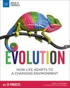 Evolution: How Life Adapts to a Changing Environment With 25 Projects