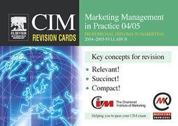 CIM Revision Cards: Marketing Management in Practice 04/05