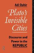Plato's Invisible Cities: Discourse and Power in the Republic