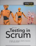 Testing in Scrum: A Guide for Software Quality Assurance in the Agile World