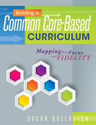 Building a Common Core-Based Curriculum: Mapping With Focus and Fidelity