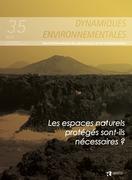 Les espaces naturels protégés sont-ils nécessaires ? - Dynamiques Environnementales 35