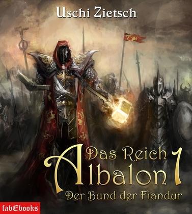 Das Reich Albalon 1: Der Bund der Fiandur