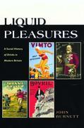 Liquid Pleasures: A Social History of Drinks in Modern Britain