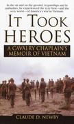 It Took Heroes: A Cavalry Chaplain's Memoir of Vietnam