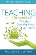 Teaching-The Sacred Art: The Joy of Opening Minds and Hearts