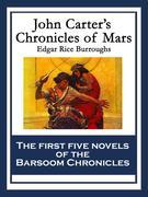 John Carter's Chronicles of Mars: A Princess of Mars; Gods Of Mars; Warlords of MarsThuvia, Maid of Mars; The Chessmen of Mars; The Master Mind of Mar