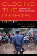 Closing the Rights Gap: From Human Rights to Social Transformation