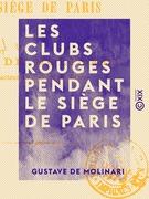 Les Clubs rouges pendant le siège de Paris