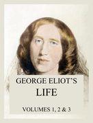 George Eliot's Life (All three volumes)