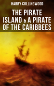 The Pirate Island & A Pirate of the Caribbees